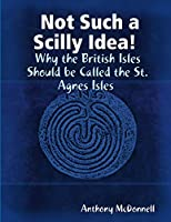 Not Such a Scilly Idea