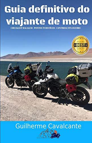 Guia Definitivo do Viajante de Moto: Checklist Bagagem - Pontos Turistícos - Controle Financeiro