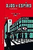 Ojos y espías: Cómo nos vigilan y por qué deberíamos saberlo: 30 (Las Tres Edades / Nos Gusta Saber)