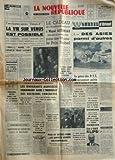 NOUVELLE REPUBLIQUE (LA) [No 7023] du 20/10/1967 - VENUS 4 / LA VIE EST POSSIBLE SUR VENUS -LE PRIX NOBEL POUR MIGUEL ASTURIAS -LES SPORTS / A MEXICO / TEROVANESIAN - BITOSSI -LES AGRICULTEURS -L'ADAPTATION DES HIERARCHIES CIVILES ET MILITAIRES PAR MAREY - MESSMER A REMIS A L'ARMEE DE L'AIR LE PREMIER TRANSALL FABRIQUE PAR NORD-AVIATION -LES SERVICES SECRETS BRITANNIQUES -UN AN DE PRISON FERME A LA DUCHESSE ROUGE DE CADIX -OMBRES D'ORIENT PAR ARCHAMBAULT