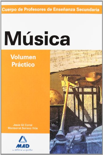 Música, Volumen Práctico, Profesores de Educación Secundaria (Profesores Eso - Fp 2012)