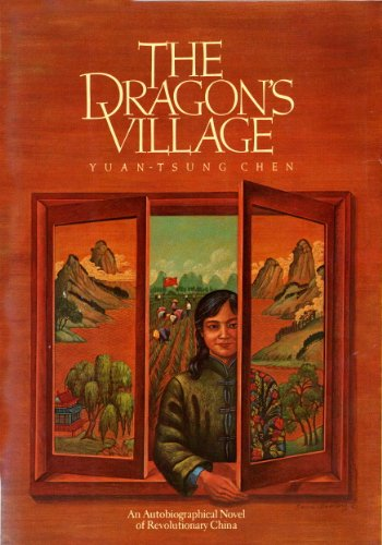 The Dragon's Village: An Autobiographical Novel of Revolutionary China (English Edition)