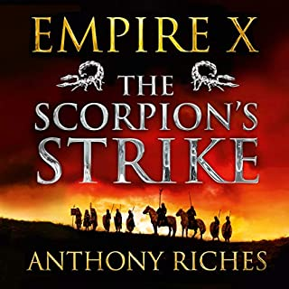 The Scorpion's Strike     Empire X              By:                                                                                                                                 Anthony Riches                               Narrated by:                                                                                                                                 Saul Reichlin                      Length: 14 hrs and 8 mins     1 rating     Overall 5.0