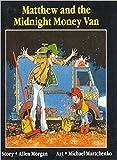 Matthew and the Midnight Money van (Annikin)