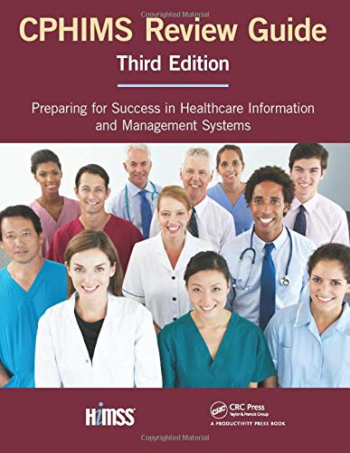Compare Textbook Prices for CPHIMS Review Guide, Third Edition HIMSS Book Series 3 Edition ISBN 9781498772457 by Himss, 0