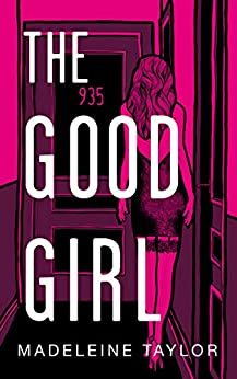 The Good Girl by [Madeleine Taylor]