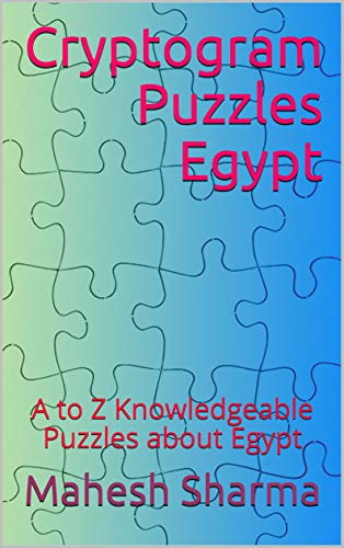 Cryptogram Puzzles Egypt: A to Z Knowledgeable Puzzles about Egypt (English Edition)