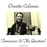 Tomorrow Is the Question! (Remastered 2015)