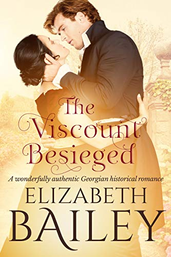 Book: The Viscount Besieged - A wonderfully authentic Georgian historical romance by Elizabeth Bailey