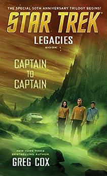 Legacies: Book 1: Captain to Captain (Star Trek: The Original Series) by [Greg Cox]