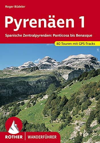 Pyrenäen 1: Spanische Zentralpyrenäen: Panticosa bis Benasque. 80 Touren. Mit GPS-Tracks. (Rother Wanderführer) (German Edition)