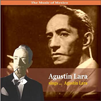 The Music of Mexico / Agustin Lara sings ... Agustin Lara