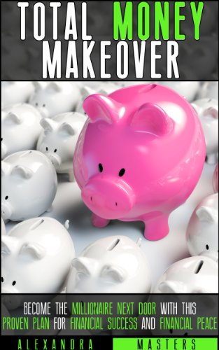 The Total Money Makeover: Become the Millionaire Next Door With This Proven Plan for Financial Success and Financial Peace (English Edition)