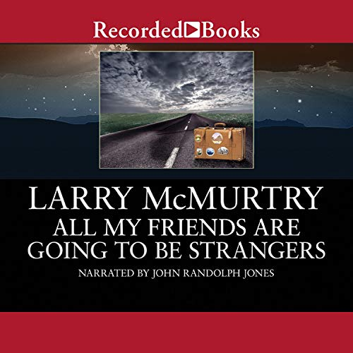 All My Friends are Going to be Strangers Audiobook By Larry McMurtry cover art