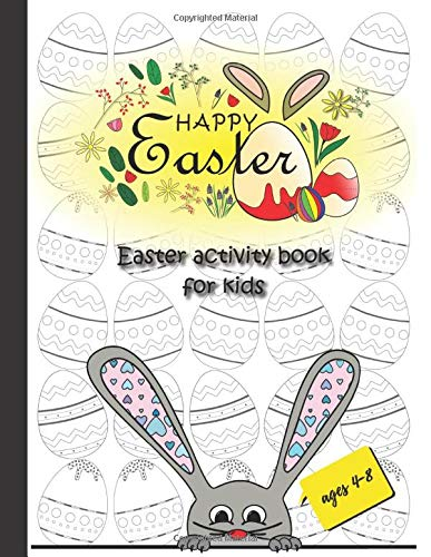 Happy Easter, Easter activity book for kids ages 4-8: easter arts and crafts for kids, coloring, dot to dot and more, large print