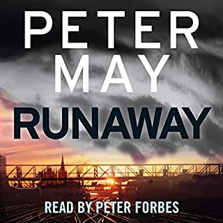 Runaway                   By:                                                                                                                                 Peter May                               Narrated by:                                                                                                                                 Peter Forbes                      Length: 10 hrs and 54 mins     1,372 ratings     Overall 4.3