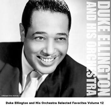 Duke Ellington and His Orchestra Selected Favorites Volume 12