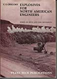 Explosives for North American engineers, (Series on rock and soil mechanics, v. 1) -