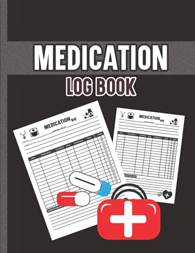 Medication Log Book: Medication checklist Medicine Tracker For Seniors, Adults, Caregivers And Kids Personalized Daily Medication Log Book