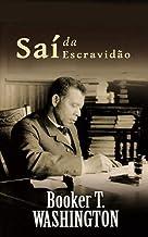 Saí da Escravidão (Portuguese Edition)