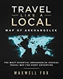 Travel Like a Local - Map of Arkhangelsk: The Most Essential Arkhangelsk (Russia) Travel Map for Every Adventure