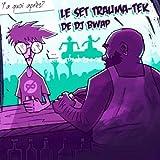 Le set trauma-tek de DJ Bwap