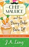 Chef Maurice and the Bunny-Boiler Bake Off (Chef Maurice Cotswold Mysteries Book 3) (Kindle Edition)