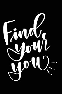 Find Your You: Positive Self Affirmation Notebook Journal for Women and Men Versatile Own Care Zen Book Lined Composition ...