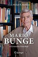 Mario Bunge: A Centenary Festschrift
