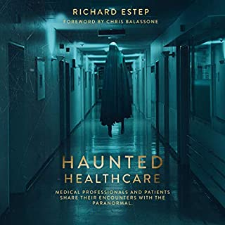 Haunted Healthcare: Medical Professionals and Patients Share their Encounters with the Paranormal audiobook cover art