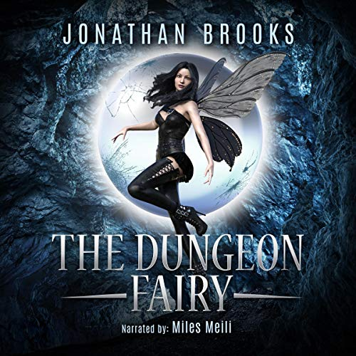 The Dungeon Fairy: A Dungeon Core Escapade Audiobook By Jonathan Brooks cover art