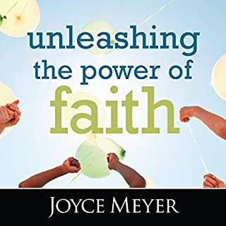 Unleashing the Power of Faith                   By:                                                                                                                                 Joyce Meyer                               Narrated by:                                                                                                                                 Joyce Meyer                      Length: 2 hrs and 35 mins     2 ratings     Overall 5.0