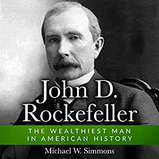 John D. Rockefeller     The Wealthiest Man In American History              Autor:                                                                                                                                 Michael W. Simmons                               Sprecher:                                                                                                                                 Alan Munro                      Spieldauer: 4 Std. und 14 Min.     Noch nicht bewertet     Gesamt 0,0