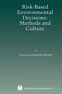 Risk-Based Environmental Decisions: Methods and Culture