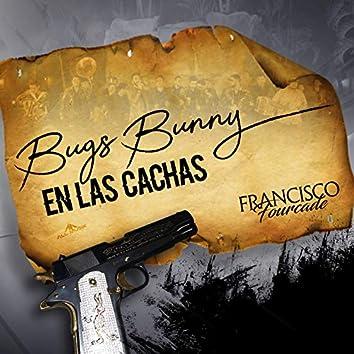 Bugs Bunny en las Cachas