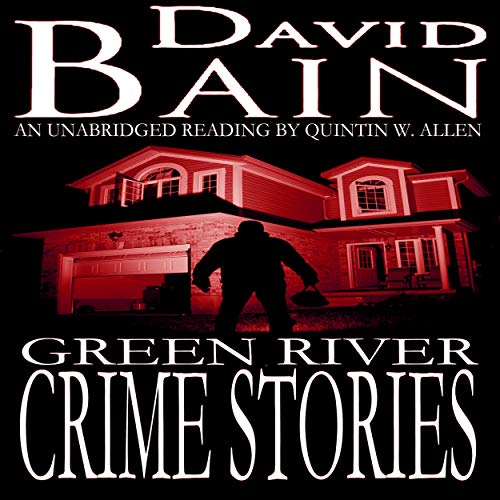 Green River Crime Stories Audiobook By David Bain cover art