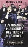 Les Grandes Plaidoiries DES Tenors Du Barreau (French Edition) by Aron, Matthieu (2013) Paperback - Pocket