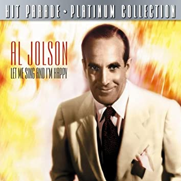Hit Parade Platinum Collection Al Jolson Let Me Sing And I'm Happy