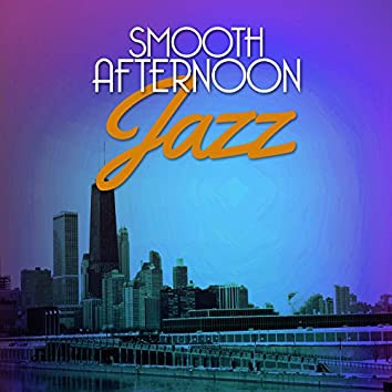 Smooth Afternoon Jazz