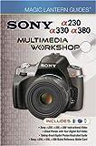 Sony A230/a330/a380 Multimedia Workshop (Magic Lantern Guides)