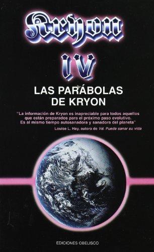 Kryon IV - Las parábolas de Kryon (MENSAJEROS DEL UNIVERSO)