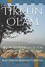 Tikkun Olam: A Jewish Approach for Redeeming the World