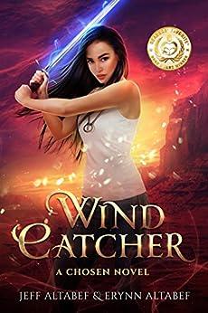 Wind Catcher: A Gripping Fantasy Thriller (A Chosen Novel Book 1) by [Jeff Altabef, Erynn Altabef, Megan Harris]