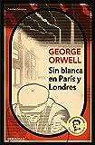 Sin blanca en París y Londres (edición definitiva avalada por The Orwell Estate) (Contemporánea)