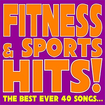 Fitness & Sports Hits! (feat. Patty, Ivana Spagna, Fabio Cobelli) [The Best Ever 40 Songs...]