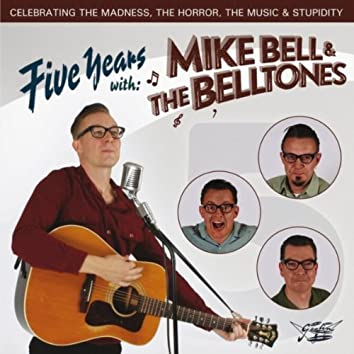 Five Years With: Mike Bell & the Belltones