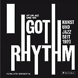 I Got Rhythm: Art and Jazz Since 1920 (German and English Edition)
