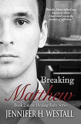 Breaking Matthew: A Novel (Healing Ruby Book 2)