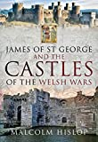 James Of St George & Castles Welsh Wars