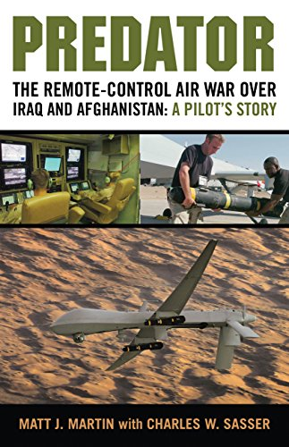 Predator: The Remote-Control Air War over Iraq and Afghanistan: A Pilot's Story (English Edition)